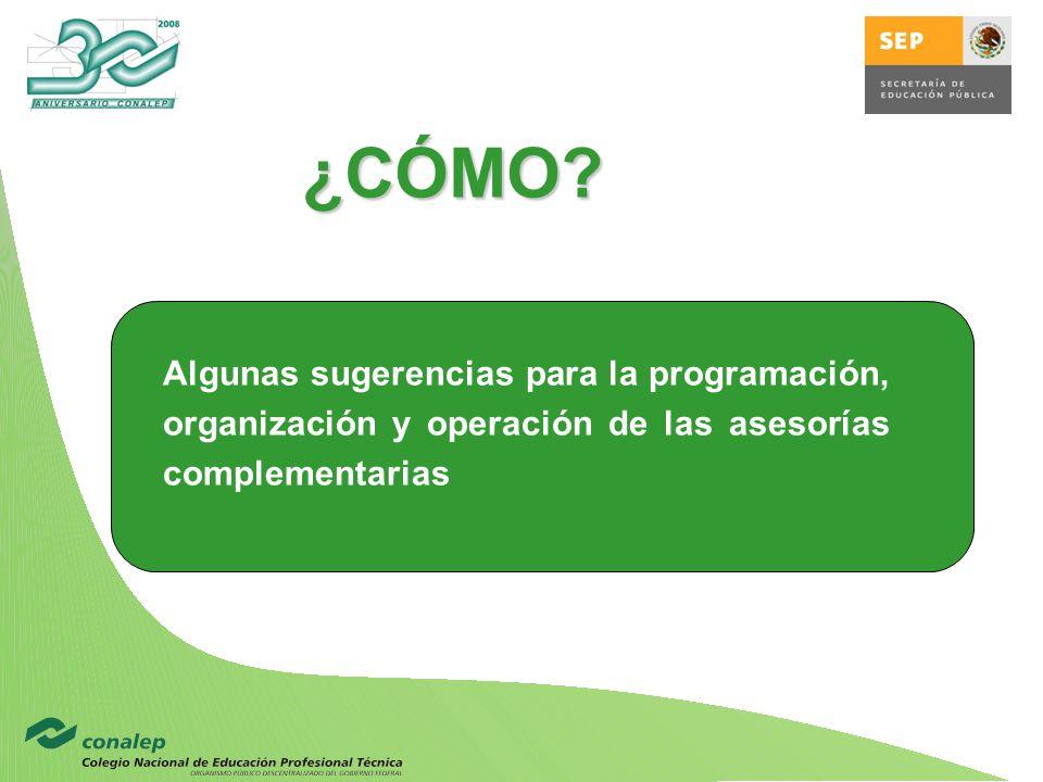 Algunas sugerencias para la programación, organización y operación de las asesorías complementarias ¿CÓMO