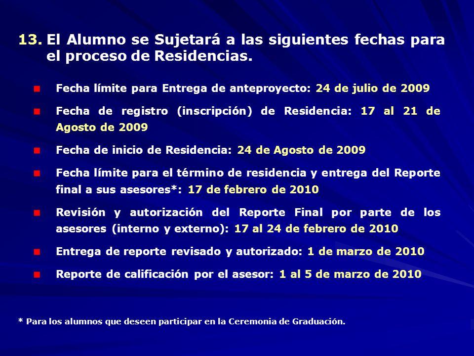 Para planes de estudio a partir del 2004 y una vez acreditada la residencia profesional y cubiertos los requisitos señalados en el Normativo Académico