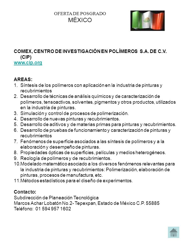 OFERTA DE POSGRADO MÉXICO COMEX, CENTRO DE INVESTIGACIÓN EN POLÍMEROS S.A. DE C.V. (CIP) www.cip.org AREAS: 1.Síntesis de los polímeros con aplicación