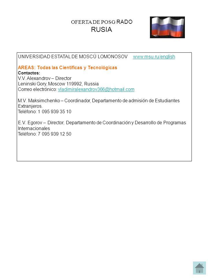 OFERTA DE POSG RADO RUSIA UNIVERSIDAD ESTATAL DE MOSCÚ LOMONOSOV www.msu.ru/englishwww.msu.ru/english AREAS: Todas las Científicas y Tecnológicas Contactos: V.V.
