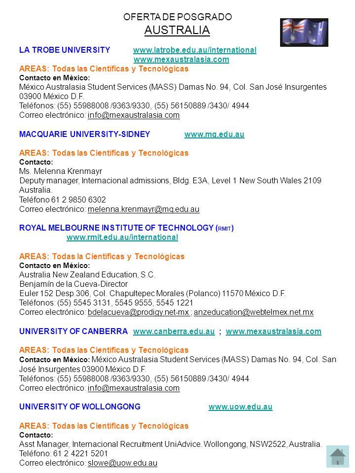 LA TROBE UNIVERSITY www.latrobe.edu.au/internationalwww.latrobe.edu.au/international www.mexaustralasia.com AREAS: Todas las Científicas y Tecnológicas Contacto en México: México Australasia Student Services (MASS) Damas No.