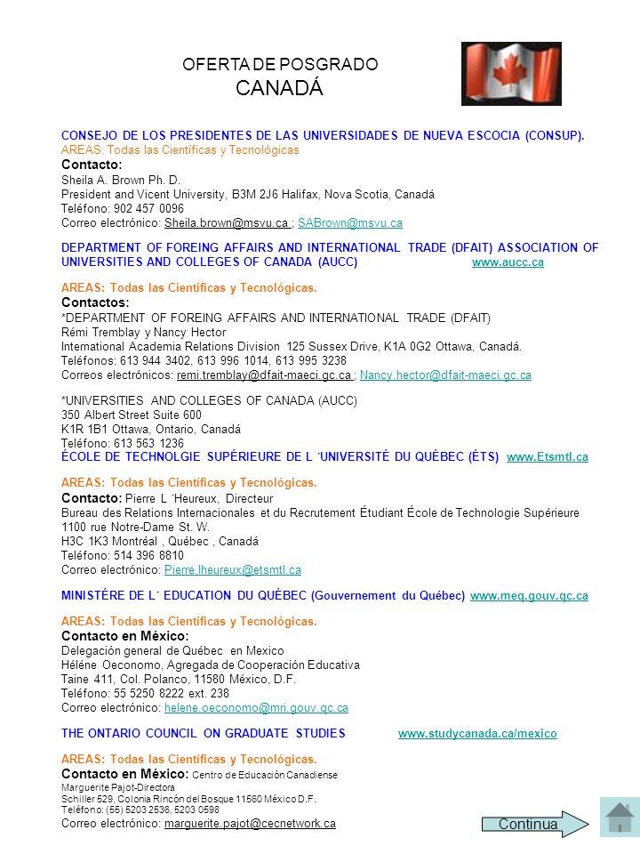 OFERTA DE POSGRADO CANADÁ CONSEJO DE LOS PRESIDENTES DE LAS UNIVERSIDADES DE NUEVA ESCOCIA (CONSUP). AREAS: Todas las Científicas y Tecnológicas Conta