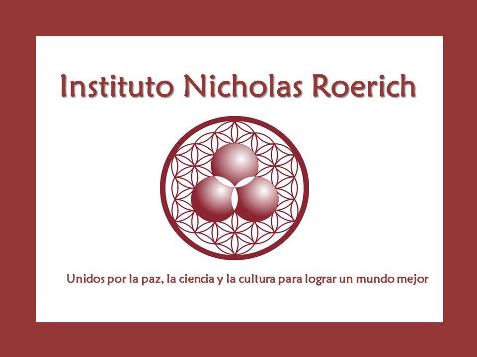 Instituto Nicholas Roerich Unidos por la paz, la ciencia y la cultura para lograr un mundo mejor