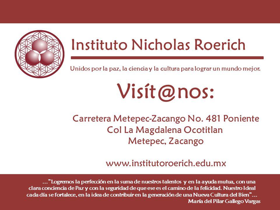Instituto Nicholas Roerich Unidos por la paz, la ciencia y la cultura para lograr un mundo mejor.