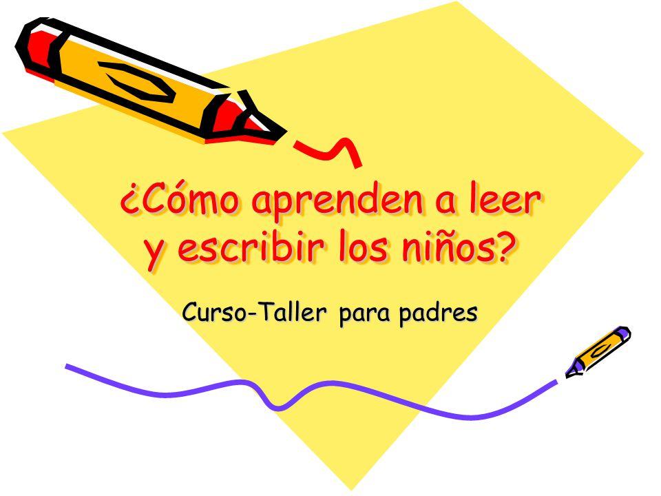 ¿Cómo aprenden a leer y escribir los niños? Curso-Taller para padres