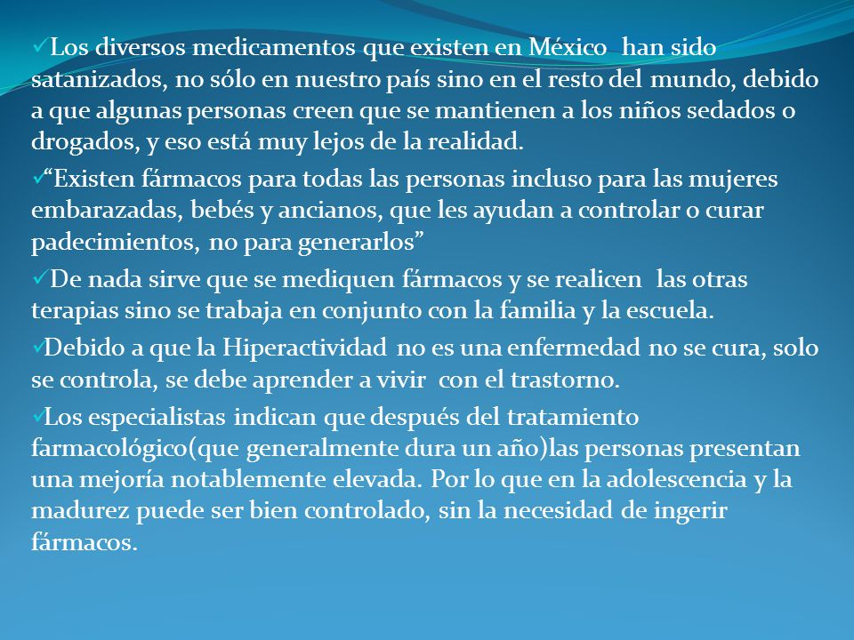 Los diversos medicamentos que existen en México han sido satanizados, no sólo en nuestro país sino en el resto del mundo, debido a que algunas persona