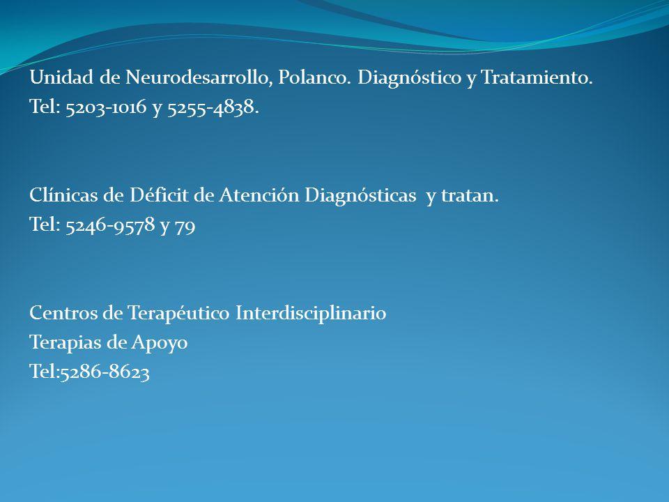 Unidad de Neurodesarrollo, Polanco. Diagnóstico y Tratamiento. Tel: 5203-1016 y 5255-4838. Clínicas de Déficit de Atención Diagnósticas y tratan. Tel: