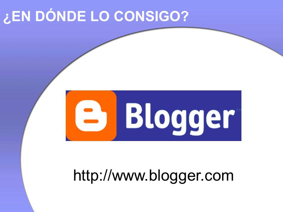 ¿EN DÓNDE LO CONSIGO http://www.blogger.com