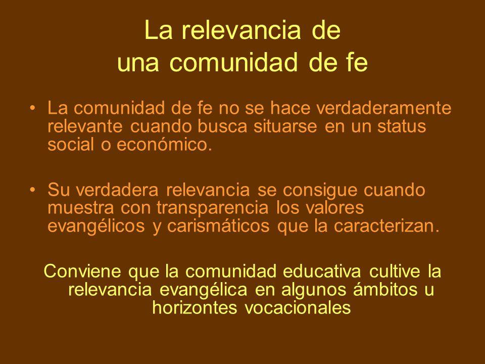 La relevancia de una comunidad de fe La comunidad de fe no se hace verdaderamente relevante cuando busca situarse en un status social o económico. Su