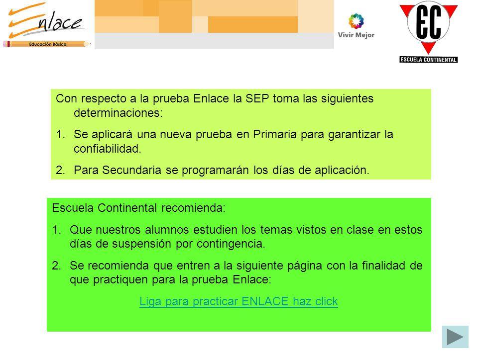 Con respecto a la prueba Enlace la SEP toma las siguientes determinaciones: 1.Se aplicará una nueva prueba en Primaria para garantizar la confiabilida