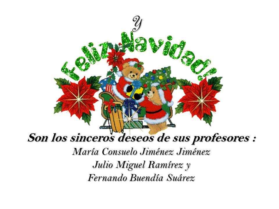 Y Son los sinceros deseos de sus profesores : María Consuelo Jiménez Jiménez Julio Miguel Ramírez y Fernando Buendía Suárez