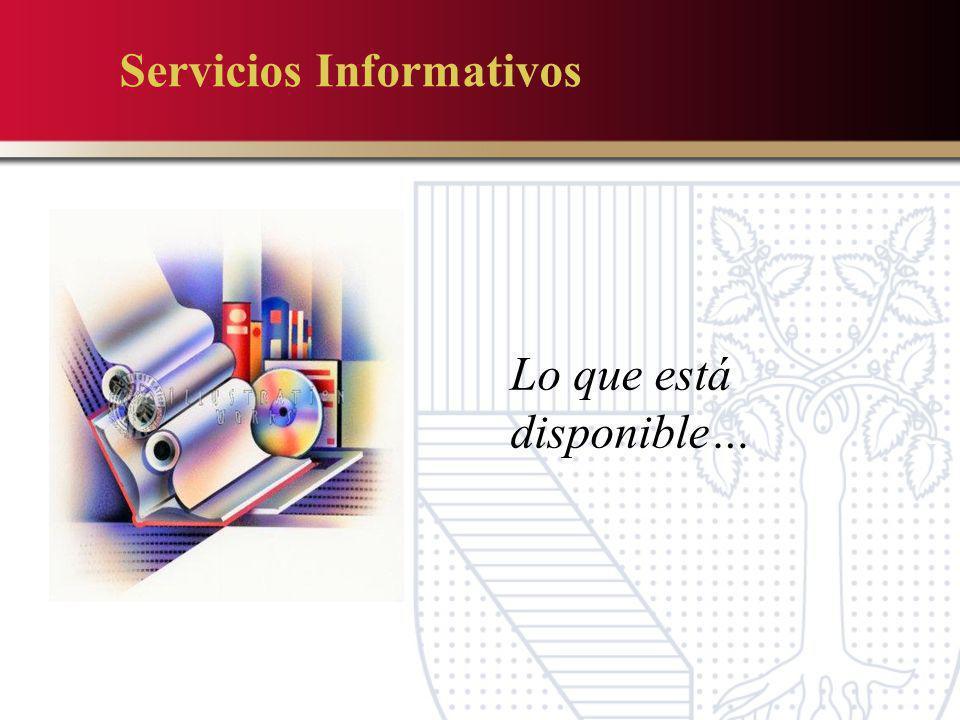 Servicios Informativos Lo que está disponible…