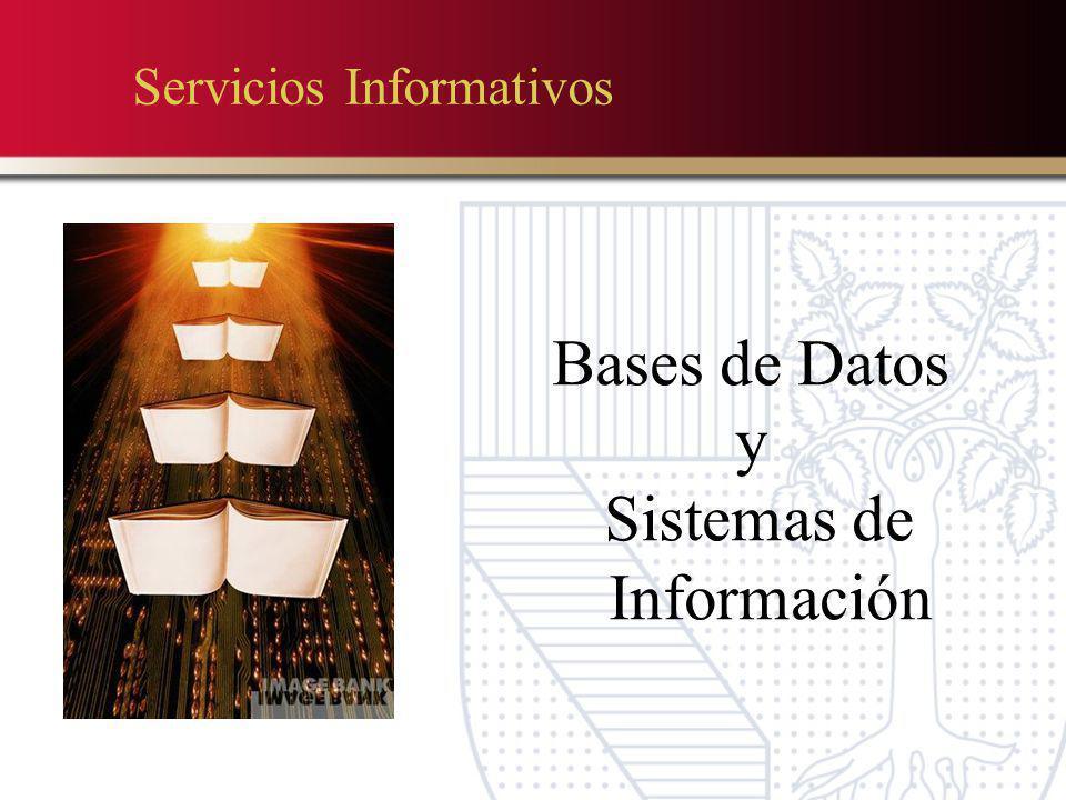 Servicios Informativos Bases de Datos y Sistemas de Información