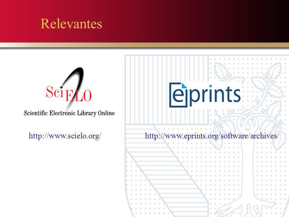 Relevantes http://www.scielo.org/http://www.eprints.org/software/archives/