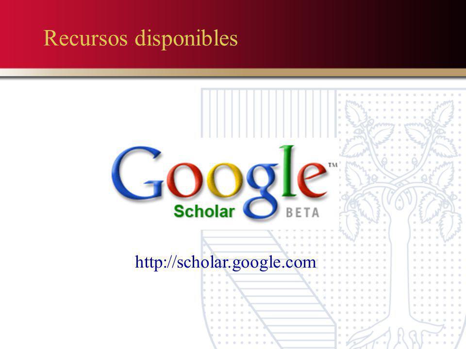Recursos disponibles http://scholar.google.com