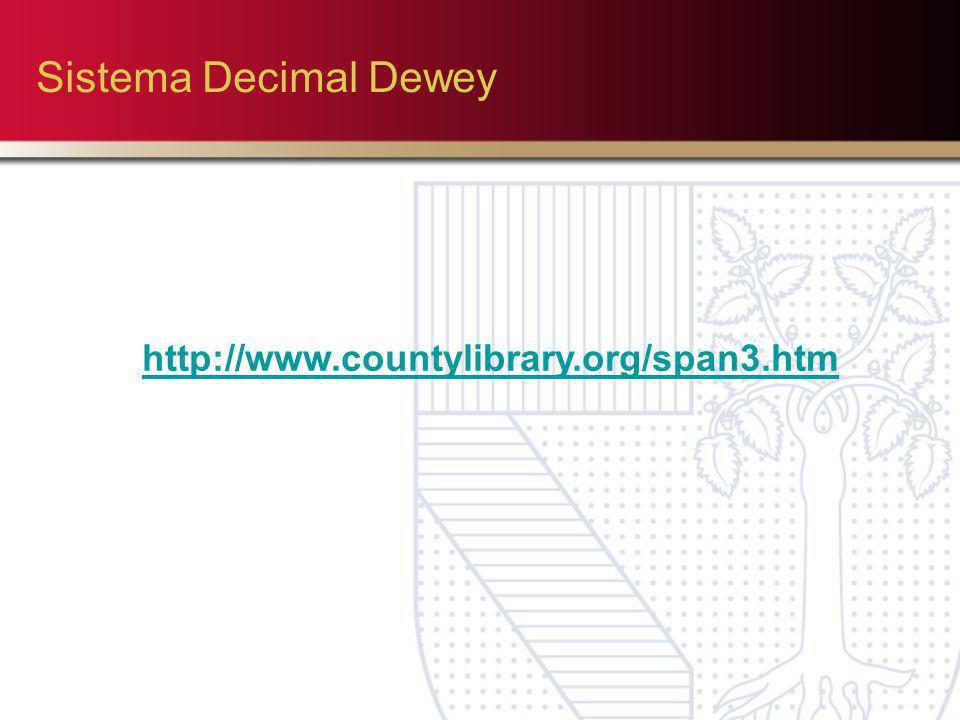 Sistema Decimal Dewey http://www.countylibrary.org/span3.htm