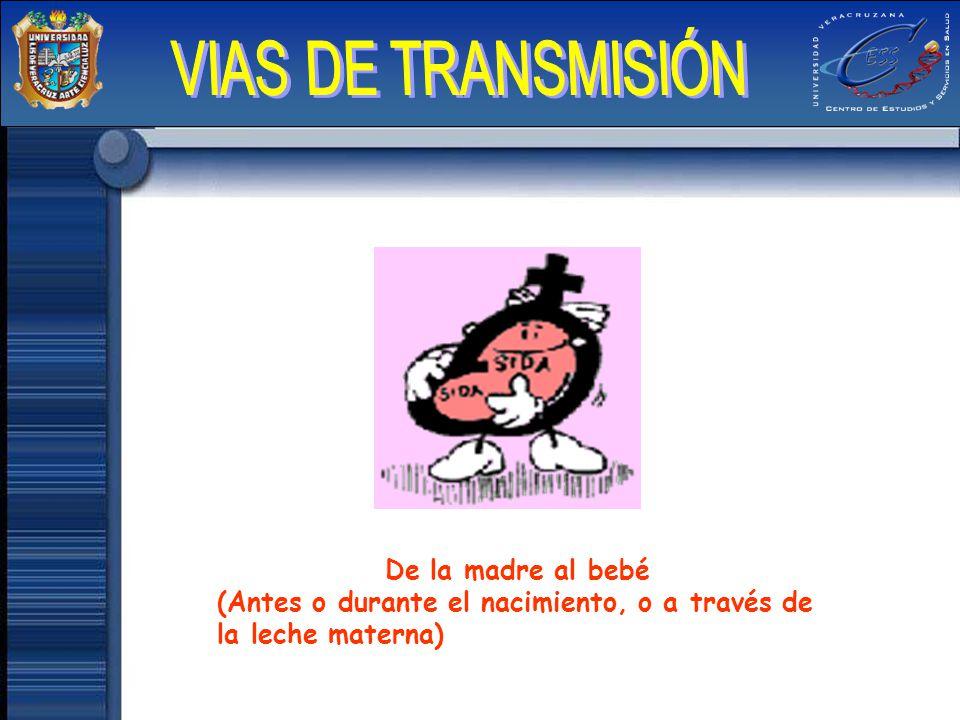De la madre al bebé (Antes o durante el nacimiento, o a través de la leche materna)