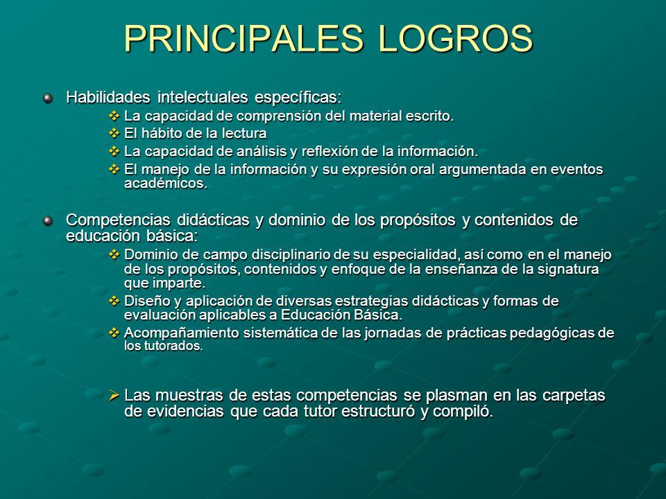 PRINCIPALES LOGROS Habilidades intelectuales específicas: La capacidad de comprensión del material escrito.