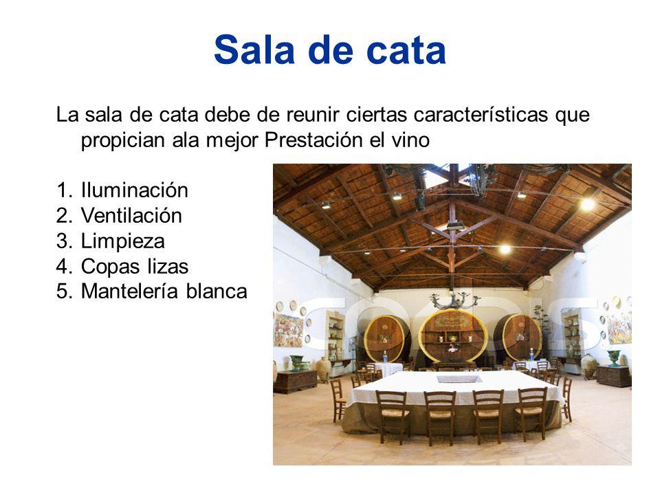 Sala de cata La sala de cata debe de reunir ciertas características que propician ala mejor Prestación el vino 1.Iluminación 2.Ventilación 3.Limpieza