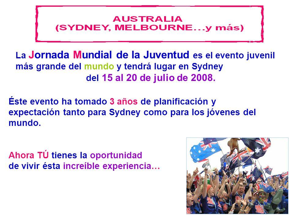 Éste evento ha tomado 3 años de planificación y expectación tanto para Sydney como para los jóvenes del mundo.