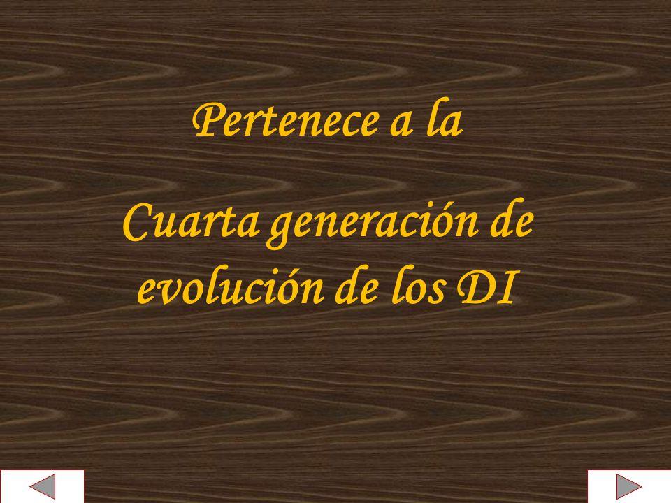 Pertenece a la Cuarta generación de evolución de los DI