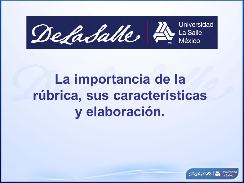 La importancia de la rúbrica, sus características y elaboración.