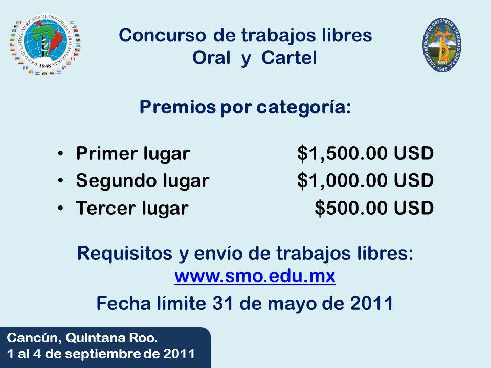 06/06/2014 Cancún, Quintana Roo. 1 al 4 de septiembre de 2011 Concurso de trabajos libres Oral y Cartel Primer lugar Segundo lugar Tercer lugar $1,500