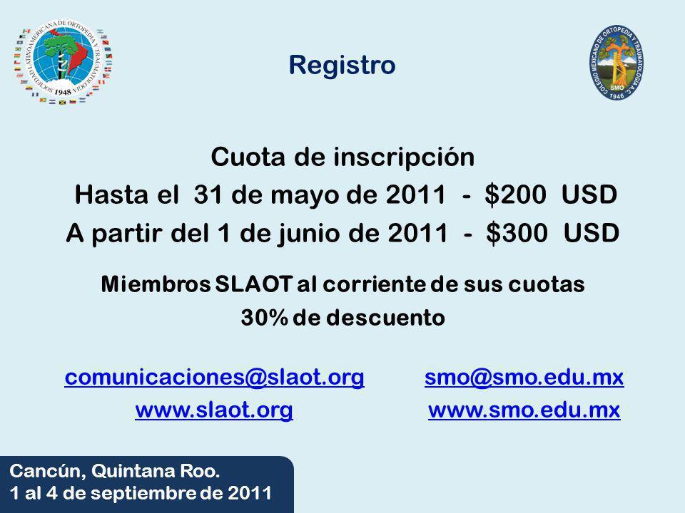 06/06/2014 Cancún, Quintana Roo. 1 al 4 de septiembre de 2011 Registro Cuota de inscripción Hasta el 31 de mayo de 2011 - $200 USD A partir del 1 de j
