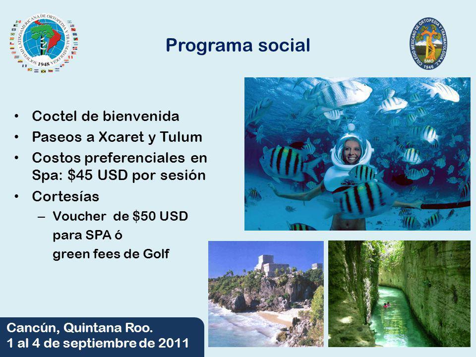 06/06/2014 Cancún, Quintana Roo. 1 al 4 de septiembre de 2011 Programa social Coctel de bienvenida Paseos a Xcaret y Tulum Costos preferenciales en Sp