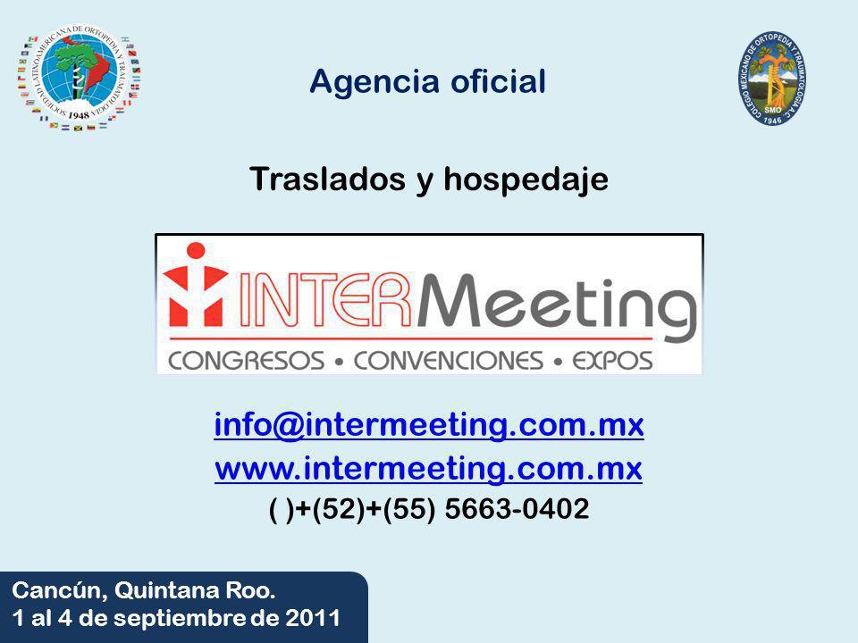 06/06/2014 Cancún, Quintana Roo. 1 al 4 de septiembre de 2011 Agencia oficial Traslados y hospedaje info@intermeeting.com.mx www.intermeeting.com.mx (