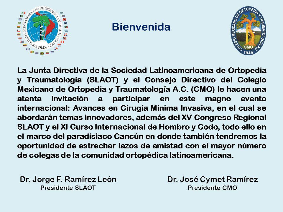 Bienvenida La Junta Directiva de la Sociedad Latinoamericana de Ortopedia y Traumatología (SLAOT) y el Consejo Directivo del Colegio Mexicano de Ortop