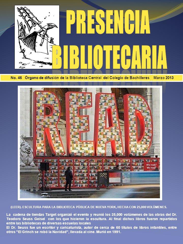 No.46 Órgano de difusión de la Biblioteca Central del Colegio de Bachilleres Marzo 2013 (LEER).