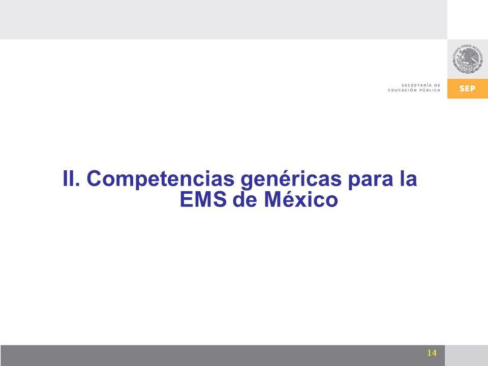 14 II. Competencias genéricas para la EMS de México