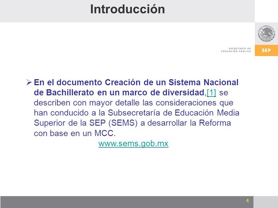 4 En el documento Creación de un Sistema Nacional de Bachillerato en un marco de diversidad,[1] se describen con mayor detalle las consideraciones que