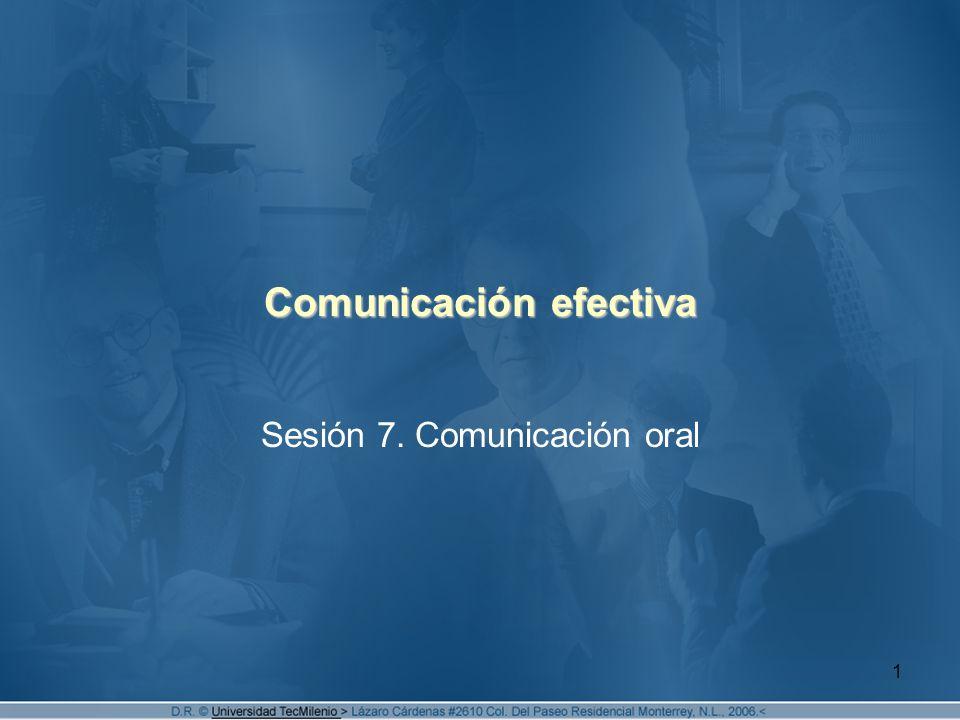 1 Comunicación efectiva Sesión 7. Comunicación oral