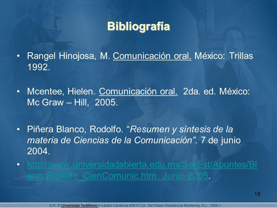 18 Bibliografía Rangel Hinojosa, M.Comunicación oral.