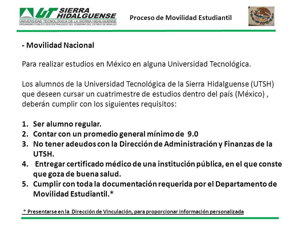 - Movilidad Nacional Para realizar estudios en México en alguna Universidad Tecnológica.