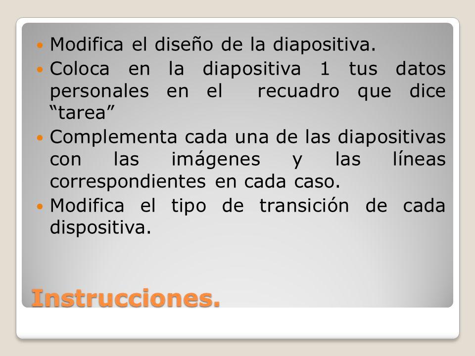 Instrucciones.Modifica el diseño de la diapositiva.