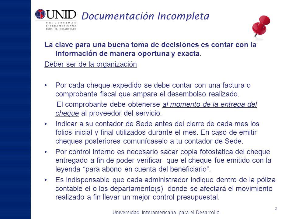 Universidad Interamericana para el Desarrollo A c a d é m i c a y P l a n e a c i ó n Documentación Incompleta La clave para una buena toma de decisio