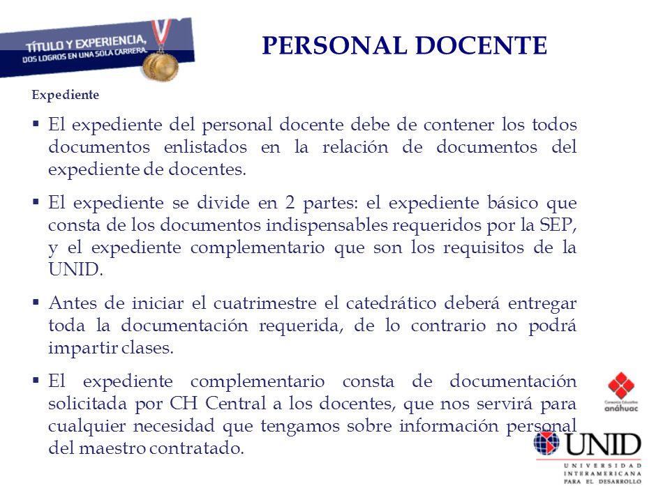 CAPITAL HUMANO Expediente El expediente del personal docente debe de contener los todos documentos enlistados en la relación de documentos del expedie