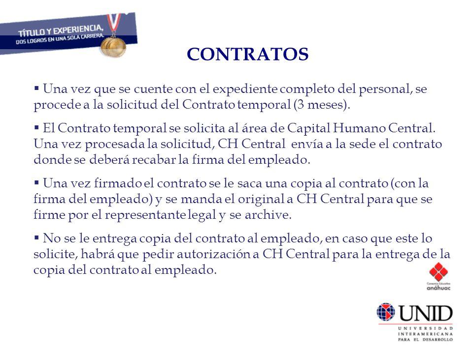 CAPITAL HUMANO CONTRATOS Una vez que se cuente con el expediente completo del personal, se procede a la solicitud del Contrato temporal (3 meses). El