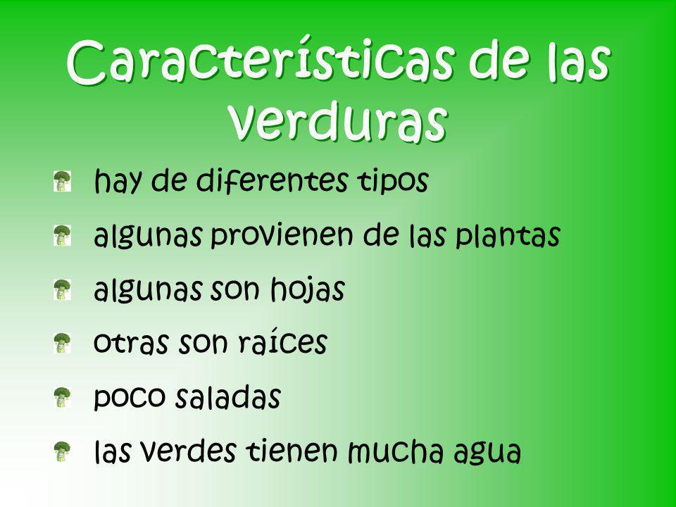 Características de las verduras hay de diferentes tipos algunas provienen de las plantas algunas son hojas otras son raíces poco saladas las verdes ti