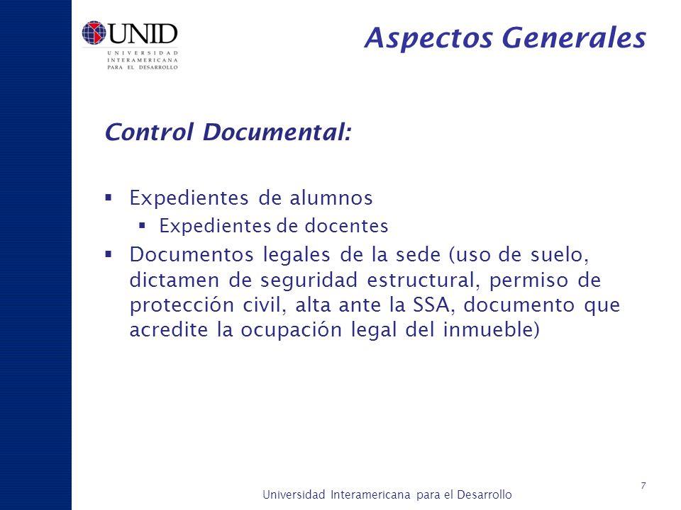 Universidad Interamericana para el Desarrollo A c a d é m i c a y P l a n e a c i ó n 7 Aspectos Generales Control Documental: Expedientes de alumnos