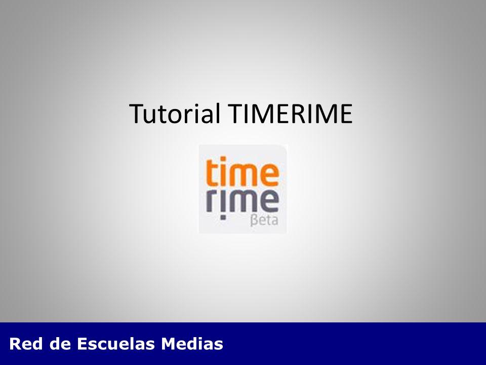 Red de Escuelas Medias Es una aplicación para hacer líneas de tiempo multimediales online en forma gratuita, y a la vez es un buscador de líneas de tiempo realizadas por otros usuarios, a partir de palabras clave ¿Qué es Timerime?