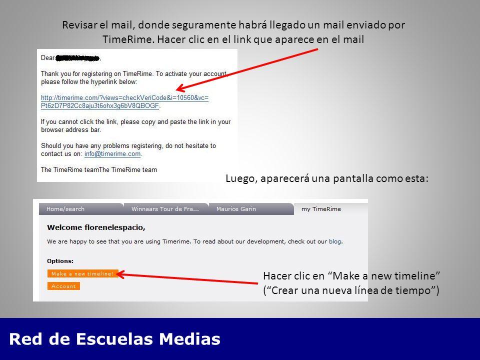 Red de Escuelas Medias Revisar el mail, donde seguramente habrá llegado un mail enviado por TimeRime.