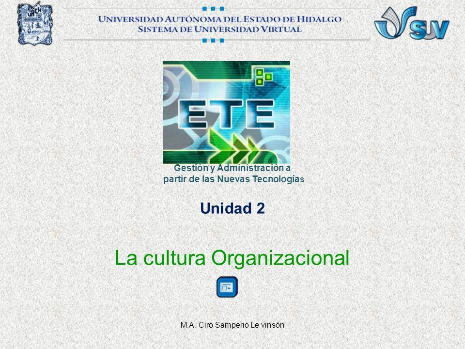 Unidad 2 La cultura Organizacional M.A.