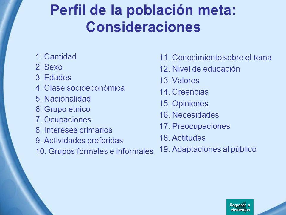 Perfil de la población meta Se especifican las características de la población a la que va dirigida el programa educativo. Puede bastar con señalar el