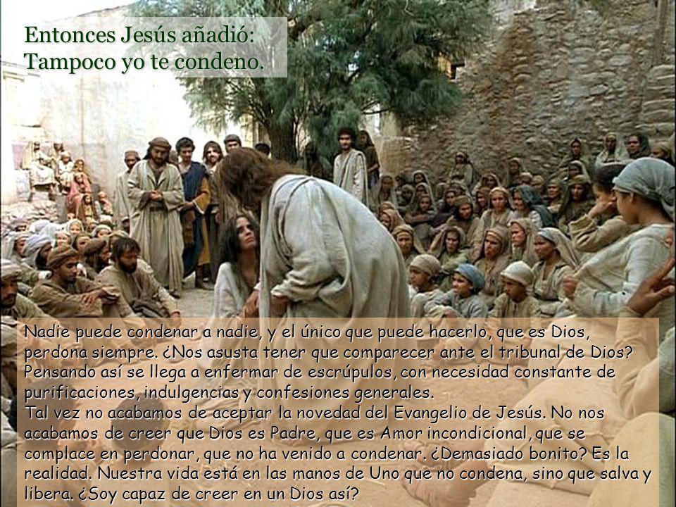 y dejaron solo a Jesús con la mujer, que continuaba allí delante de él. 10 Jesús se incorporó y le preguntó: «¿Dónde están?. ¿Ninguno de ellos se ha a