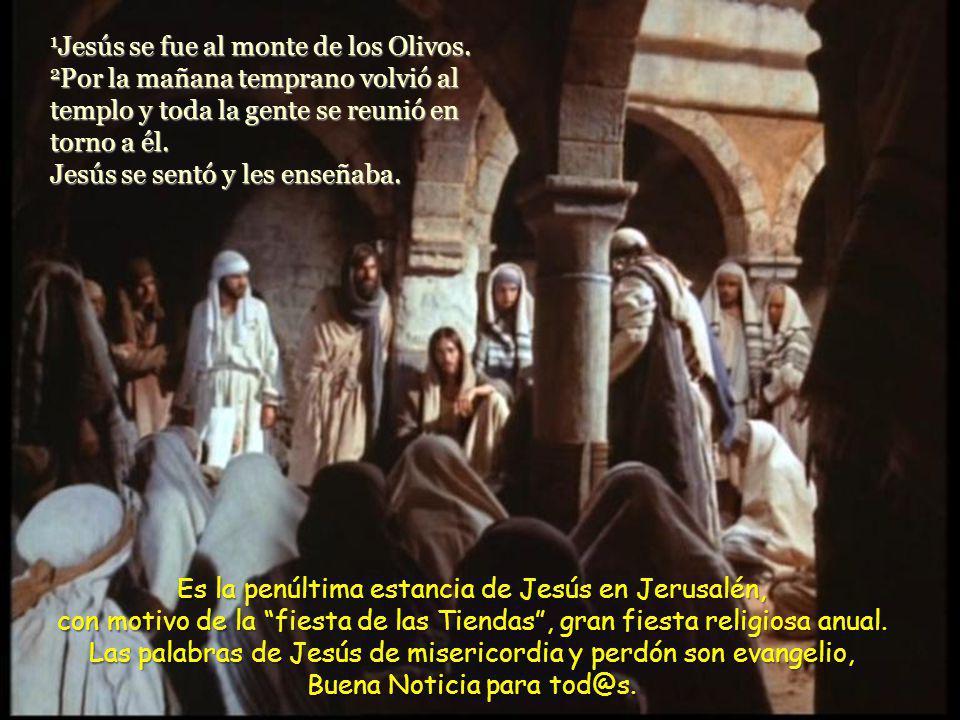 1 Jesús se fue al monte de los Olivos.
