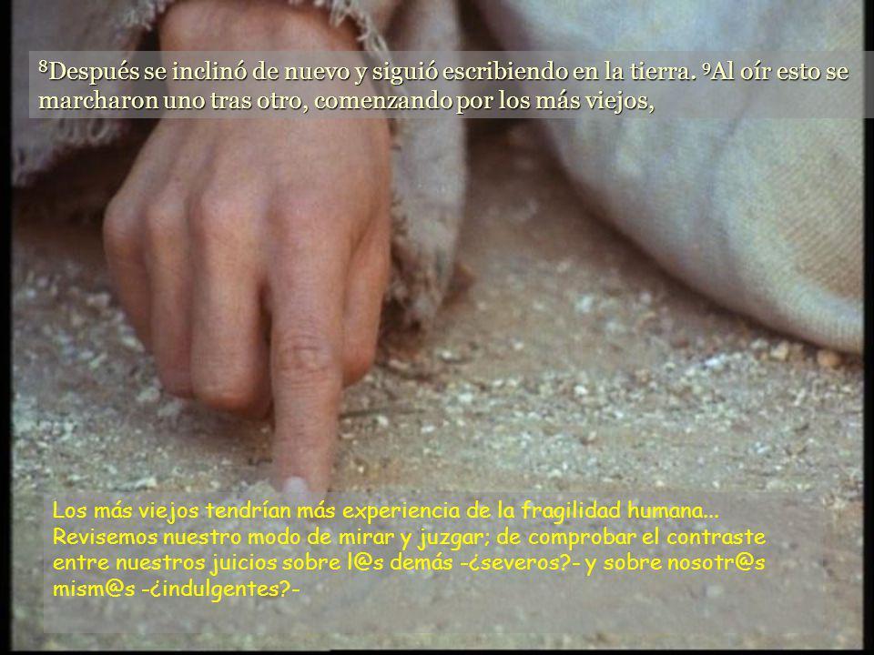 Jesús se inclinó y se puso a escribir con el dedo en el suelo. 7 Como ellos seguían presionándolo con aquella cuestión, Jesús se incorporó y les dijo: